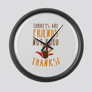 Turkeys are Friends not food THAN Large Wall Clock