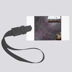 Exalted Dirt - I Will Pray in th Large Luggage Tag