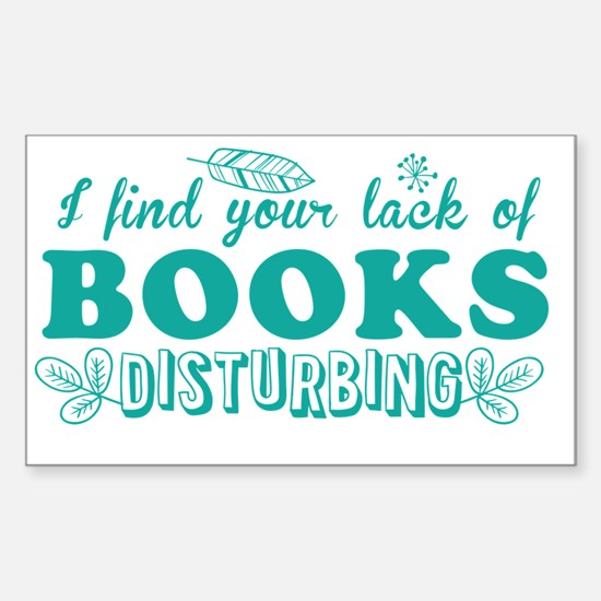 I find your lack of BOOKS dist Sticker (Rectangle)