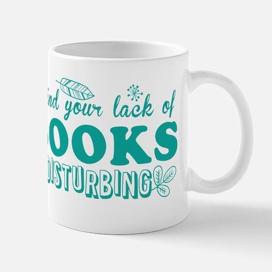 I find your lack of BOOKS disturbing Mugs