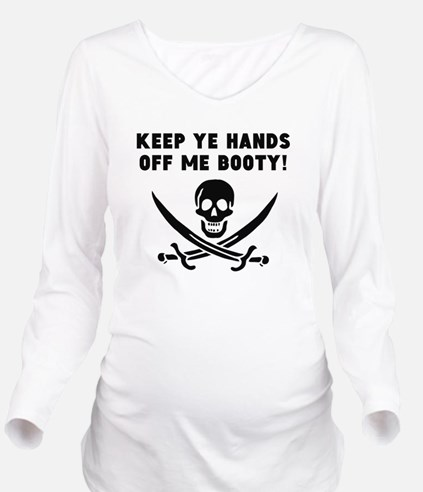 Keep Ye Hands Off Me Booty! Long Sleeve Maternity