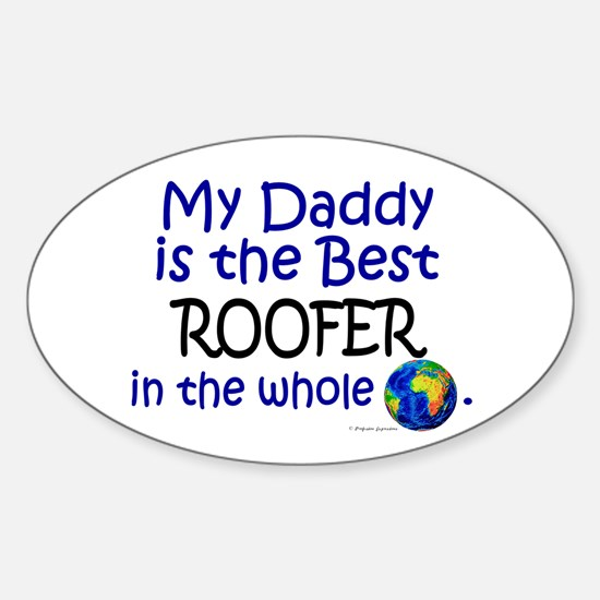 Best Roofer In The World (Daddy) Oval Decal