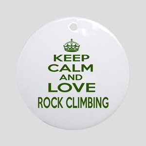 Keep calm and love Rock Climbing Round Ornament