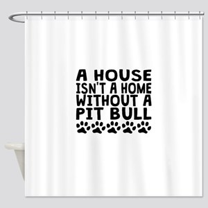 Without A Pit Bull Shower Curtain