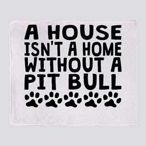Without A Pit Bull Throw Blanket