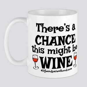 MIGHT BE WINE Mug