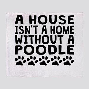 Without A Poodle Throw Blanket