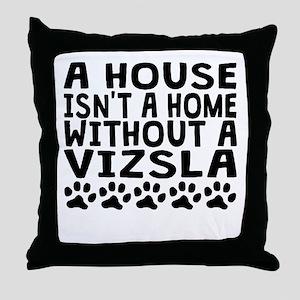 Without A Vizsla Throw Pillow