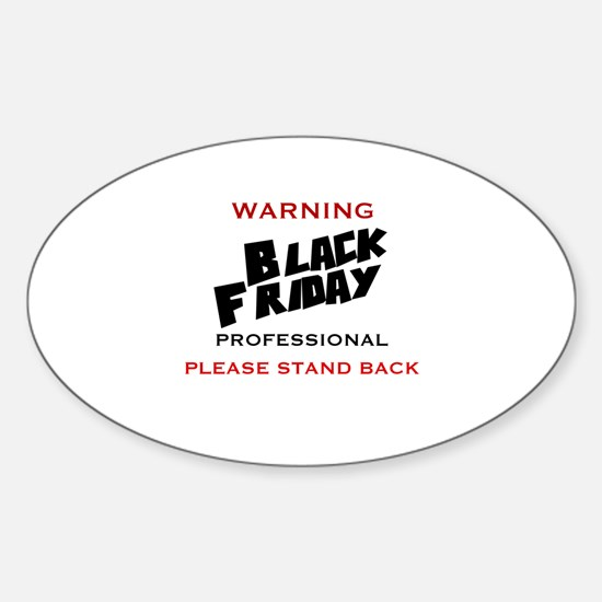WARNING - BLACK FRIDAY PROFESSIONAL Sticker (Oval)