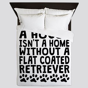 Without A Flat-Coated Retriever Queen Duvet