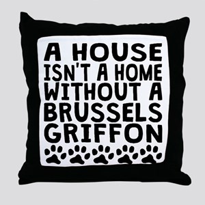 Without A Brussels Griffon Throw Pillow