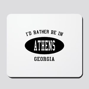 I'd Rather Be in Athens, Geor Mousepad