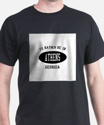 I'd Rather Be in Athens, Geor T-Shirt