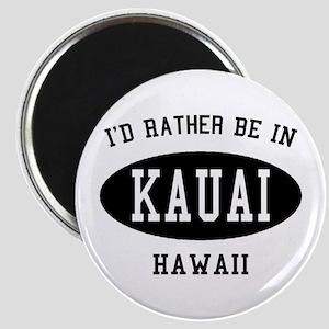 I'd Rather Be in Kauai, Hawai Magnet