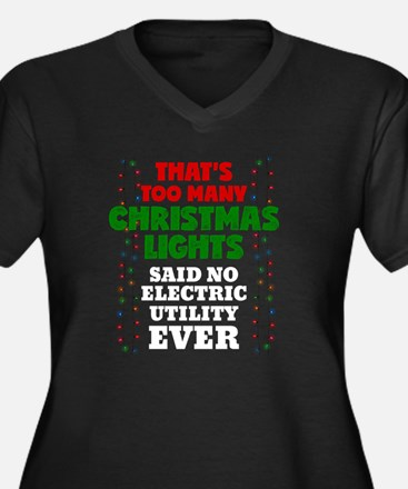 That's Too Many Christmas Lights Plus Size T-Shirt