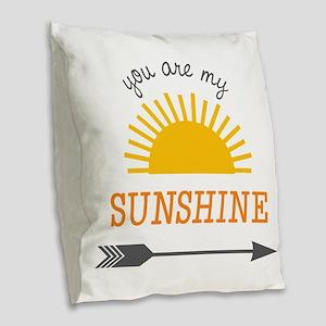 You Are My Sunshine Burlap Throw Pillow