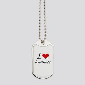 I Love Investments Dog Tags