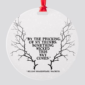 SOmething wicked this way comes Round Ornament