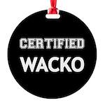 Certified Wacko Ornament