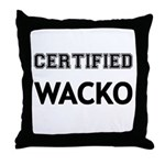 Certified Wacko Throw Pillow