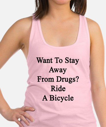 Want To Stay Away From Drugs? R Racerback Tank Top