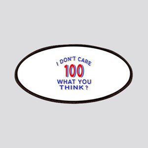 I Don't Care 100 What You Think? Patch