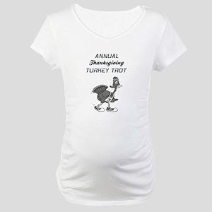 ANNUAL TURKEY TROT Maternity T-Shirt