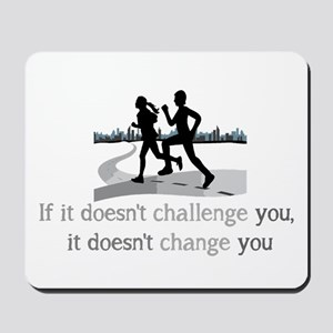 Doesn't Challenge, Doesn't change Inspirational Mo
