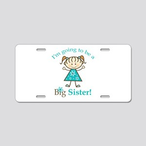 Big Sister to be Aluminum License Plate