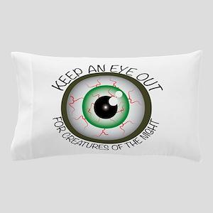 Keep Eye Out Pillow Case