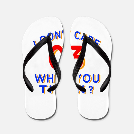 I Don't Care 03 What You Think? Flip Flops