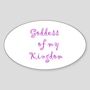 Goddess of my Kingdom Sticker (Oval)