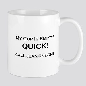 COFFEE - MY CUP IS EMPTY. QUICK. CALL JUAN-O Mugs