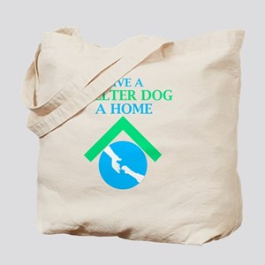 Give a shelter dog a home Tote Bag