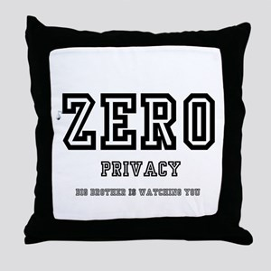 ZERO PRIVACY - BIG BROTHER IS WATCHIN Throw Pillow