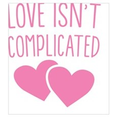 Love isn't complicated Poster