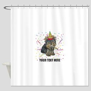 Custom Yorkie Birthday Shower Curtain