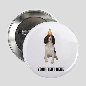 "Custom Springer Spaniel Birthday 2.25"" Button"