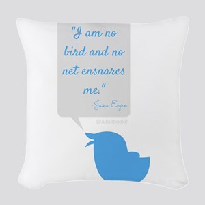 I'm No Bird Jane Eyre Tweet Woven Throw Pillow