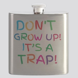 Don't GROW UP it's a TRAP Flask