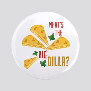 The Big Dilla Button