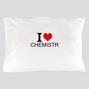 I Love Chemistry Pillow Case