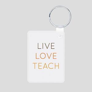 Live, Love, Teach Keychains