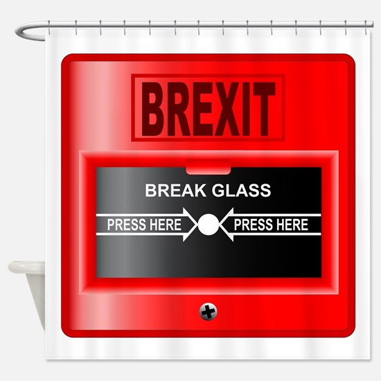 Brexit Break Glass Alarm Shower Curtain
