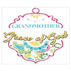 Grandmother Shirt By The Grace Of God New Wall Art Poster