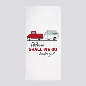 Where Shall We Go Beach Towel