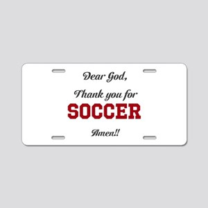 Thank God for Soccer Aluminum License Plate