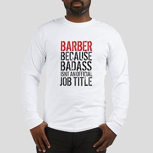 Badass Barber Long Sleeve T-Shirt