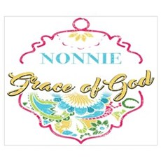 Nonnie By The Grace Of God Shirt Nonnie G Wall Art Poster