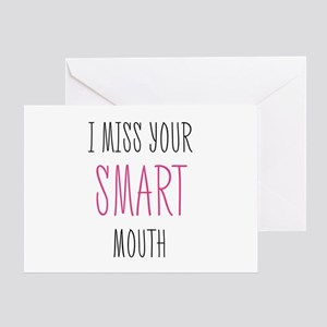 I Miss Your Smart Mouth Greeting Cards